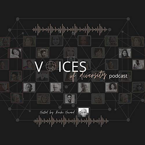 Voices of Diversity Podcast By Host: Rocki Howard cover art