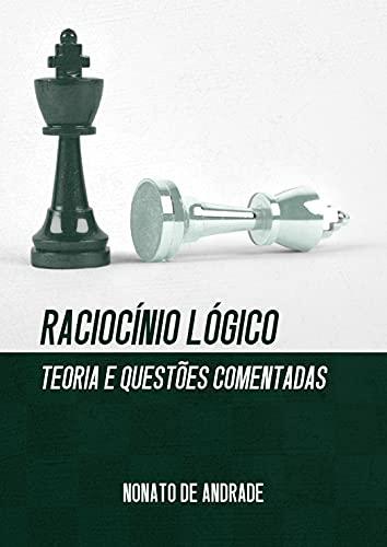Raciocínio Lógico: Teoria e Questões Comentadas