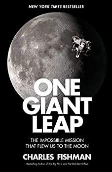 One Giant Leap: The Impossible Mission That Flew Us to the Moon by [Charles Fishman]