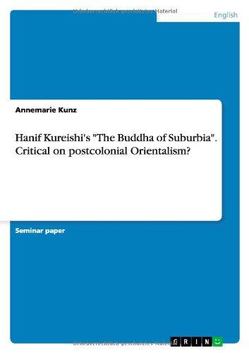 Hanif Kureishi's 'The Buddha of Suburbia'. Critical on postcolonial Orientalism?