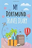 My Dortmund Travel Diary Log Journal / NoteBook 6x9 Ruled Lined 120 Pages  Trip traveler log book: My Dortmund Travel Diary Trip Journal Beautiful ... gift keepsake Memories journal notebook diary