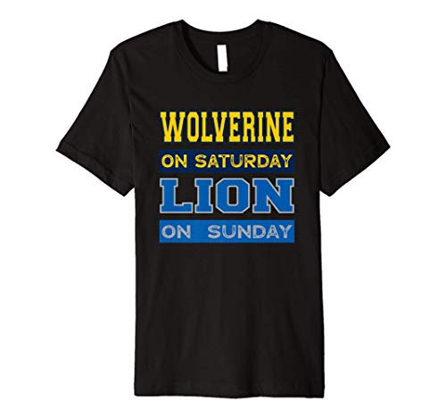 Wolverine on Saturday Lion on Sunday Detroit Football Gift Premium T-Shirt