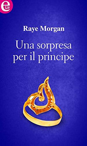 Una sorpresa per il principe (eLit) (Principi di Ambria Vol. 2) (Italian Edition)