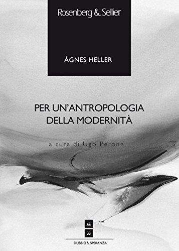 Per un'antropologia della modernità (Dubbio&Speranza)