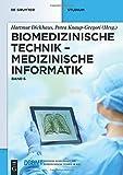 Biomedizinische Technik ? Medizinische Informatik: Band 6 - Hartmut Dickhaus