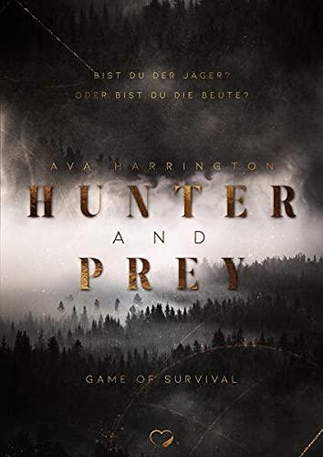Hunter and Prey: Spiel ums Überleben (Spannender Liebesroman) (Hunter and Prey - Band 1)