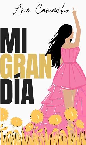 Mi Gran Día (GRANDE nº 2) de ANA CAMACHO