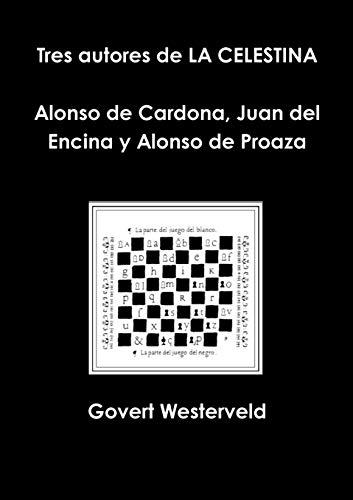 Tres Autores de La Celestina Alonso de Cardona, Juan del Encina y Alonso de Proaza