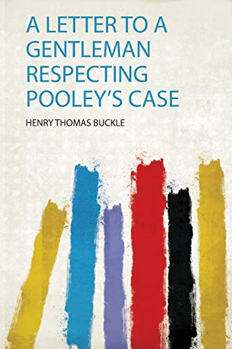 Letter to a Gentleman Respecting Pooley's Case