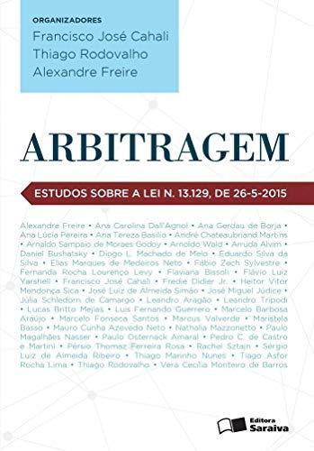 Arbitragem: Estudos sobre a lei n. 13.129/2015 - 1ª edição de 2015: Estudos Sobre a lei n. 13.129, de 26-5-2015