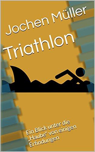 """Triathlon: Ein Blick unter die """"Haube"""" von einigen Erfindungen"""
