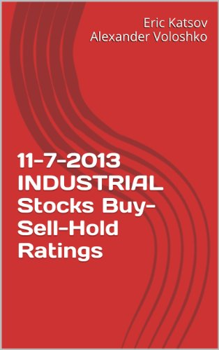 11-7-2013 INDUSTRIAL Stocks Buy-Sell-Hold Ratings (Buy-Sell-Hold+ Stocks iPhone App) (English Edition)