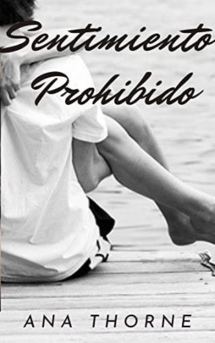 SENTIMIENTO PROHIBIDO de ANA THORNE