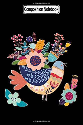 Composition Notebook: With Flowers on Her Feathers She Flies Freely Animal Notebook 2020 Journal Notebook Blank Lined Ruled 6x9 100 Pages
