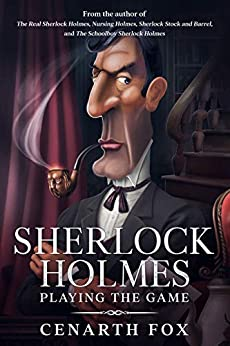 Sherlock Holmes - Playing the Game by [Cenarth Fox]
