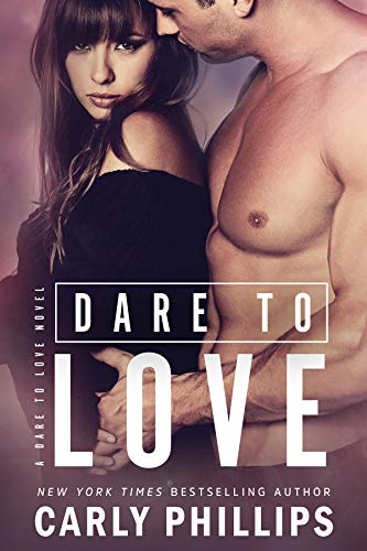 Dare to Love by [Carly Phillips]