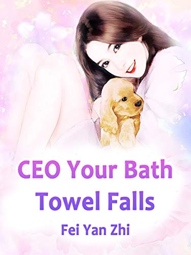 CEO: Your Bath Towel Falls: Volume 5