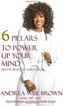 6 Pillars to Power Up Your Mind: Mental Health is a Lifestyle
