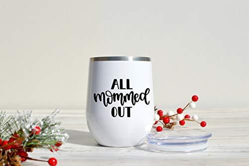Vaso de vino All Mommed Out – Vino mamá – regalo hermana – mamá de gemelos – mamá Navidad – taza de viaje – taza de vino de acero inoxidable – Mom Life – vino, 12 onzas
