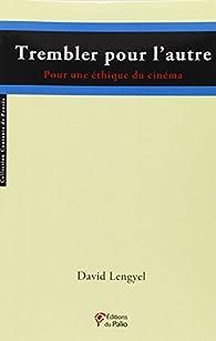 Trembler pour l'autre par David Lengyel