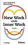 New Work needs Inner Work: Ein Handbuch für Unternehmen auf