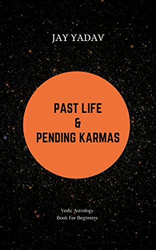 Past Life and Pending Karmas : Vedic Astrology Book For Beginners