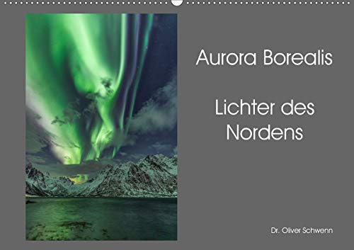 Aurora Borealis - Lichter des Nordens (Wandkalender 2021 DIN A2 quer)
