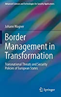 Border Management in Transformation: Transnational Threats and Security Policies of European States (Advanced Sciences and Technologies for Security Applications)