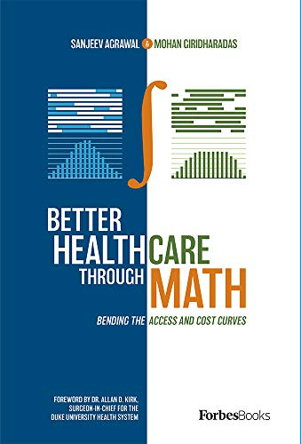 Compare Textbook Prices for Better Healthcare Through Math: Bending The Access And Cost Curves  ISBN 9781950863341 by Agrawal, Sanjeev,Giridharadas, Mohan