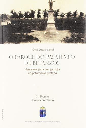 O parque do pasatempos de Betanzos: Narrativas para comprender un patrimonio profano (OBRAS INSTITUCIONALES)