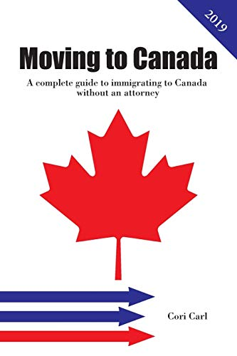 Compare Textbook Prices for Moving to Canada: A complete guide to immigrating to Canada without an attorney  ISBN 9781081410995 by Carl, Cori