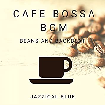 Cafe Bossa BGM - Beans and Backbeat