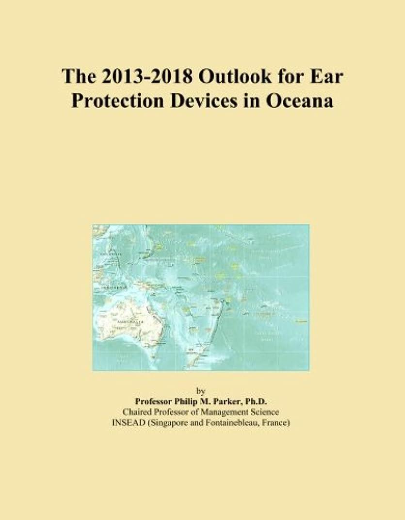 盆地実施するインスタンスThe 2013-2018 Outlook for Ear Protection Devices in Oceana