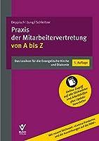 Praxis der Mitarbeitervertretung von A bis Z: Das Lexikon fuer die Evangelische Kirche und Diakonie. Mit Online-Zugriff