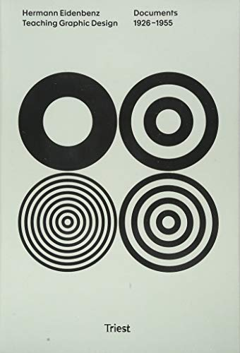 Hermann Eidenbenz: Teaching Graphic Design. Documents 1926–1955 (Visuelle Archive / Visual Archives)