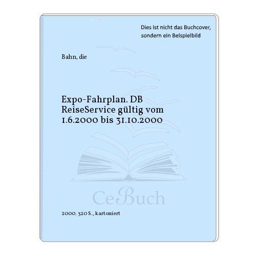Expo-Fahrplan. DB ReiseService gültig vom 1.6.2000 bis 31.10.2000