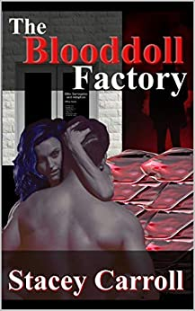 THE BLOODDOLL FACTORY by [Stacey Carroll]