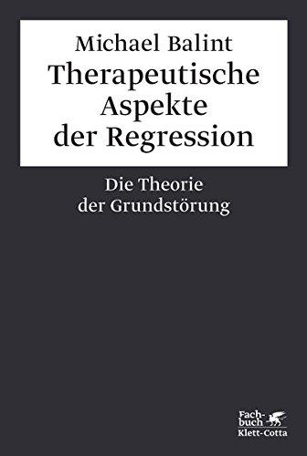 Therapeutische Aspekte der Regression: Die Theorie der Grundstörung
