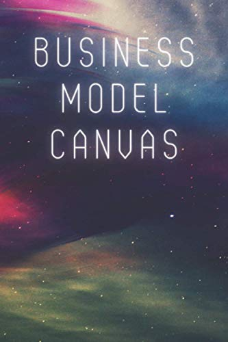 Business Model Canvas: Large Blank Business Model Canvas Templates & Value Proposition for Business Owners