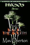 Hyksos Series, Book 5: War in the South: A Novel of Ancient Egypt