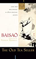 The Old Tea Seller: Life and Zen Poetry in 18th Century Kyoto
