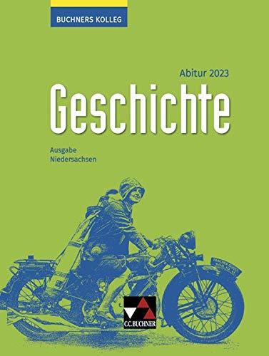 Buchners Kolleg Geschichte – Neue Ausgabe Niedersachsen / Buchners Kolleg Geschichte NI Abitur 2023