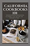 California Cookbooks 101: California Food Recipes And Cooking Styles