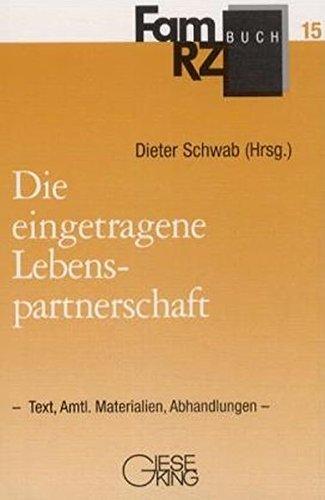 Die eingetragene Lebenspartnerschaft: Text, Amtliche Materialien, Abhandlungen (FamRZ-Buch)