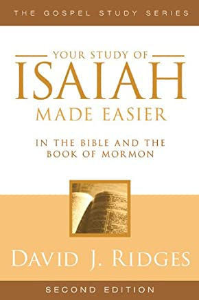 Isaiah Made Easier in the Bible and the Book of Mormon