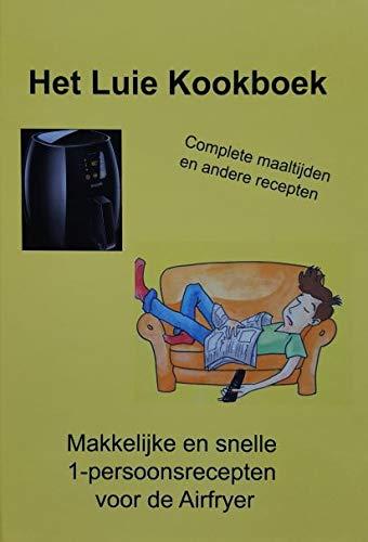Het Luie Kookboek: Makkelijke en snelle 1-persoonsrecepten voor de Airfryer