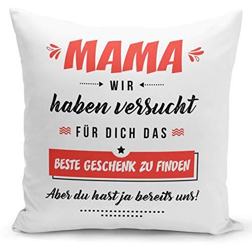 Tassenbrennerei Kissen Mama wir haben versucht für Dich EIN Geschenk zu Finden Aber du hast ja bereits Uns (Rot)