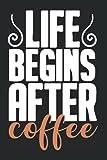 Caffé Miscela Espresso - Life Begins After Coffee Taccuino A Righe: Formato A5 I 110 Pagine I Regalo Como Agenda Pianificatore Diario