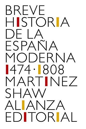 Breve historia de la España moderna (1474-1808) (Libro bolsillo)