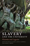 Slavery and the University: Histories and Legacies